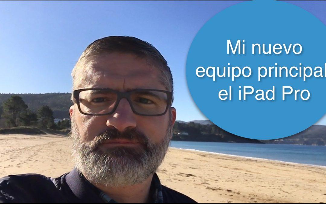 Mi nuevo equipo principal: el iPad Pro