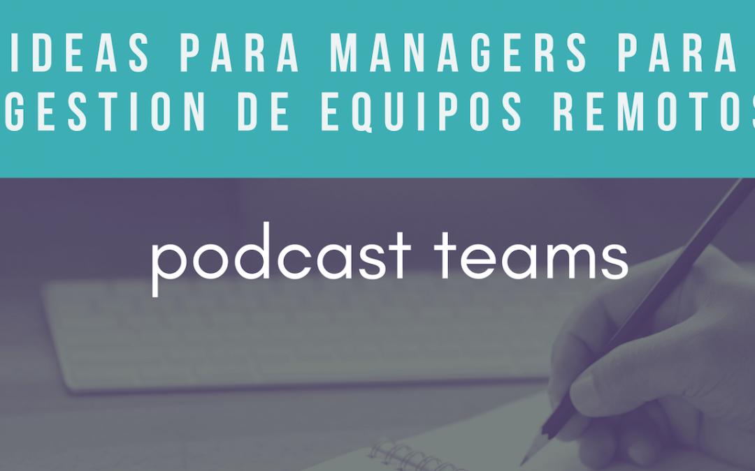 3 ideas para managers para la gestión de equipos remotos
