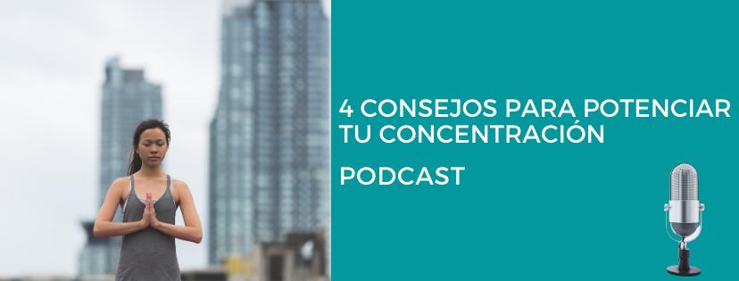 4 consejos para potenciar tu concentración